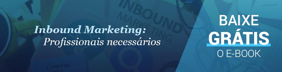 Inbound Marketing - Profissionais Necessários