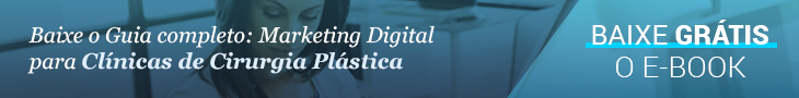 Marketing Digital: Clínicas de Cirurgia Plástica