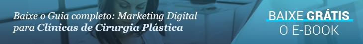 Marketing Digital: Clínicas de Cirurgia Plástica