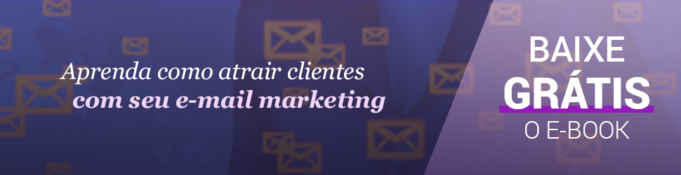 Como atrair clientes com o e-mail marketing