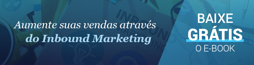 Aumente suas vendas através do Inbound Marketing