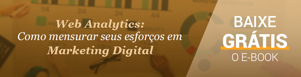 Web Analytics: como mensurar seus esforços em marketing digital
