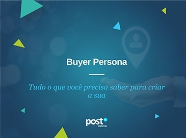 Buyer Persona - Tudo o que você precisa saber
