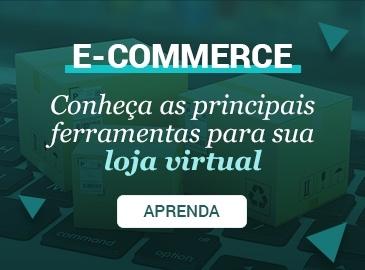 Conheça as principais ferramentas para e-commerce