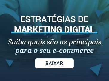 Marketing Digital para e-commerce: estratégias
